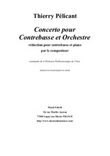 Thierry Pélicant: Concerto for Contrabass and Orchestra – piano reduction and solo part